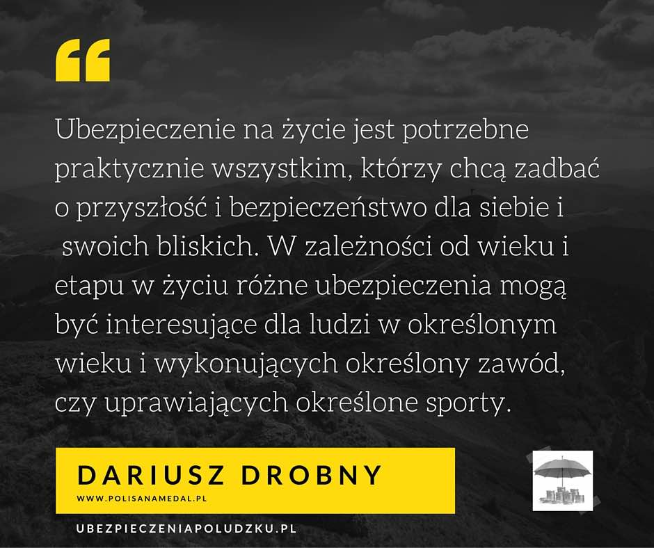 Dariusz Drobny - Kto powinien kupić ubezpieczenie na życie - cytat