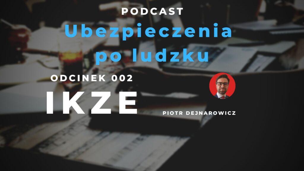 O rankingach i opiniach o IKZE rozmawiamy z Piotrem Dejnarowiczem - agentem ubezpieczeniowym.