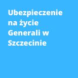 Ubezpieczenie na życie Generali Szczecin
